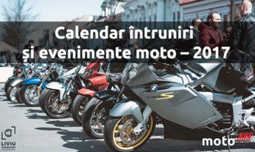Calendar întruniri și evenimente moto – 2017